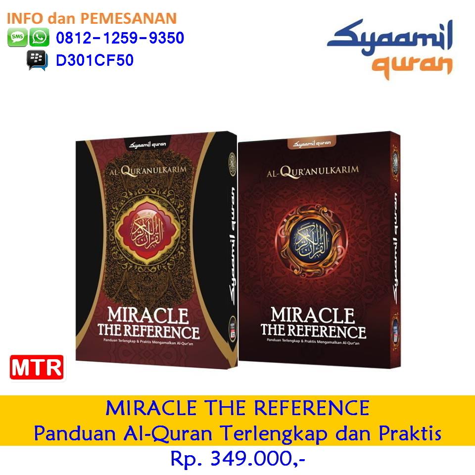{Mushaf Quran MIRACLE|MIRACLE|MIRACLE Syaamil| Syamil Quran MIRACLE| MIRACLE Syaamil Quran|Mushaf Quran MIRACLE THE REFERENCE|MIRACLE THE REFERENCE|MIRACLE THE REFERENCE Syaamil| MIRACLE THE REFERENCE Sygma| MIRACLE THE REFERENCE Syaamil Quran},